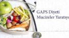 Gaps Diyeti Nasıl Yapılır, Listesi Nedir?